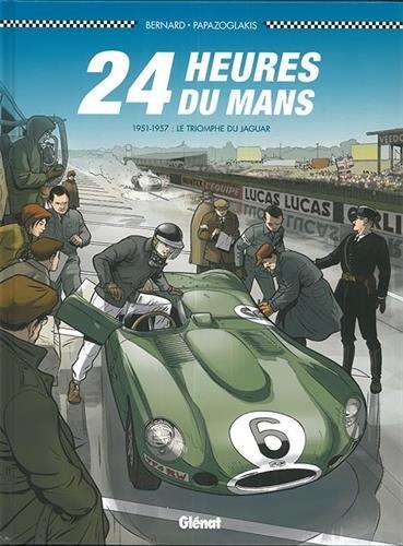 24 Heures du Mans - 1951-1957: Le Triomphe de Jaguar par Denis Bernard