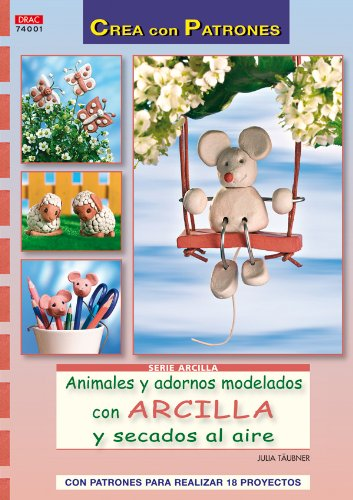 ANIMALES Y ADORNOS MODELADOS CON ARCILLA (Cp - Serie Arcilla (drac))
