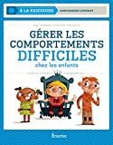 Gérer les comportements difficiles chez les enfants : Pistes et stratégies d'intervention