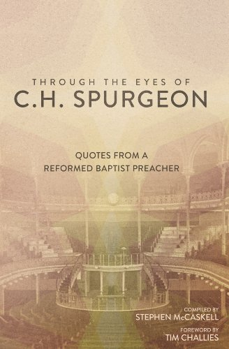 through-the-eyes-of-ch-spurgeon-quotes-from-a-reformed-baptist-preacher