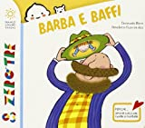 Barba e baffi. Ediz. illustrata