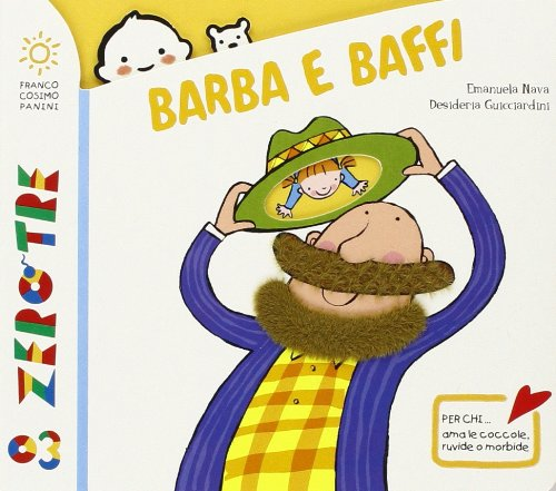 Barba e baffi. Ediz. illustrata