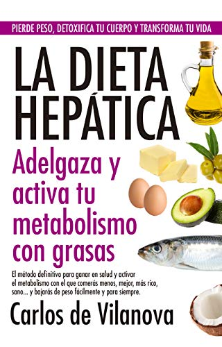 La dieta hepática (Salud) por Carlos De Vilanova