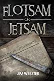 Flotsam or Jetsam by Jim Webster