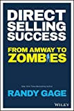 Direct Selling Success: From Amway to Zombies - Randy Gage