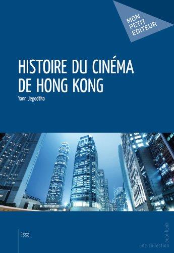 Histoire du cinéma de Hong Kong (MON PETIT EDITE) par Yann Jegodtka