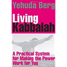 Living Kabbalah: A Practical System for Making the Power Work for You by Yehuda Berg (2010-08-17)