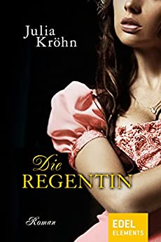 Die Regentin (German Edition) by [Kröhn, Julia]