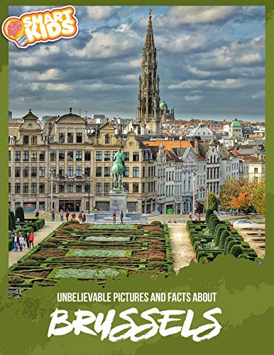 Unbelievable Pictures and Facts About Brussels (English Edition)