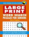 Large Print Word Search Puzzles For Seniors Vol 2: 50 Word Search Puzzles Book In Large Print For Adults And Seniors: Volume 2 (Brain Training for Adult series)