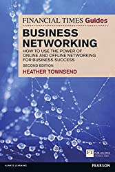 The Financial Times Guide to Business Networking (Financial Times Guides)