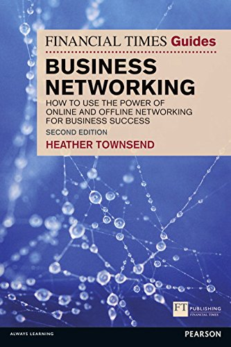 the-financial-times-guide-to-business-networking-how-to-use-the-power-of-online-and-offline-networki