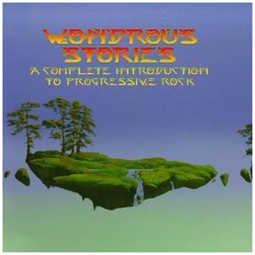 wondrous-stories-a-complete-introduction-to-progressive-rock