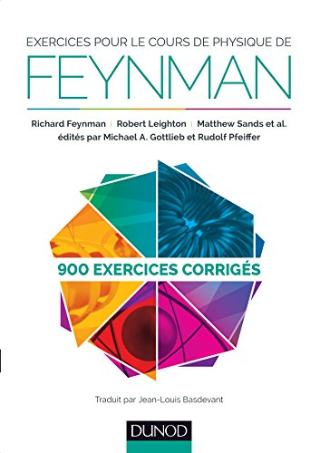 Exercices pour le cours de physique de Feynman - 900 exercices corrigs
