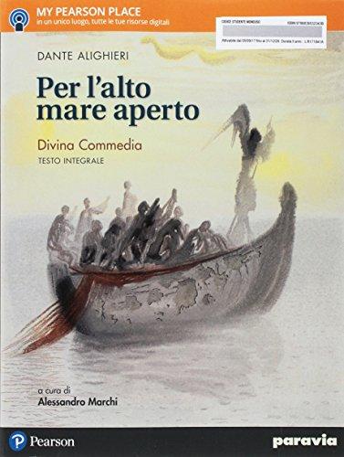 Per l'alto mare aperto  Divina Commedia. Ediz. integrale. Per le Scuole superiori. Con e-book. Con espansione online