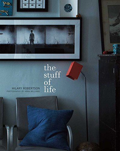 The Stuff of Life: How to Style and Display Your Most Treasured Possessions