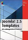 Joomla! 2.5 Templates. Mit umfangreichem Praxisteil