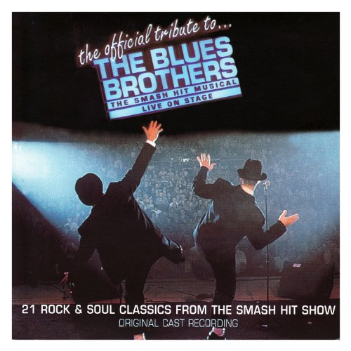 The Blues Brothers (The Official Tribute to the Blues Brothers -Original Cast Recording)