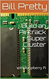 Build an Aircrack Super Cluster: with Raspberry Pi (English Edition)