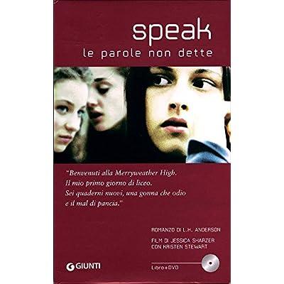 Speak. Le Parole Non Dette. Con Dvd