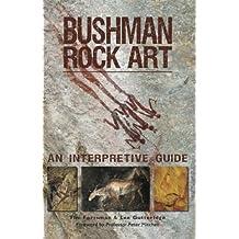 Bushman Rock Art: An Interpretive Guide (English Edition)