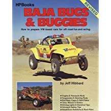 Baja Bugs & Buggies: How to Prepare VW-Based Cars for Off-Road Fun and Racing: How to Prepare Volkswagen Based Cars for Off Road Fun and Racing (Hpbooks)