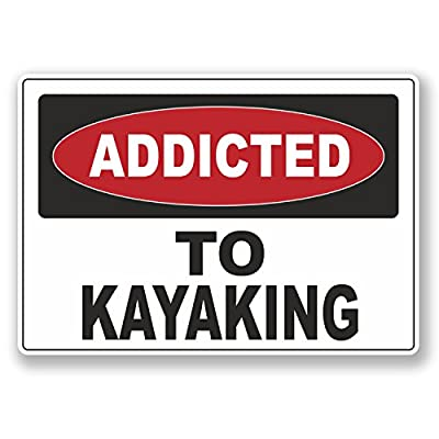 2 x 10cm Addicted to Kayaking Vinyl Sticker Laptop Car Kayak Canoe Gift #6551 by DestinationVinyl