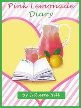 Pink Lemonade Diary (Pink Lemonade Memories Book 1) by [Hill, Juliette]