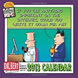 Dilbert 2013 Wall Calendar: If you see anything important on the Internet, could you write it down for me? by Scott Adams (2012-06-05)