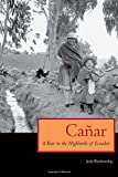 Front cover for the book Canar: A Year in the Highlands of Ecuador by Judy Blankenship