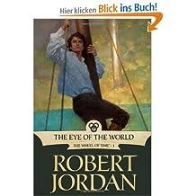 The Eye of the World (Wheel of Time (Tor Hardcover) #01) Jordan, Robert ( Author ) Jan-15-1990 Hardcover