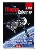 FliegerKalender 2018: Internationales Jahrbuch der Luft- und Raumfahrt