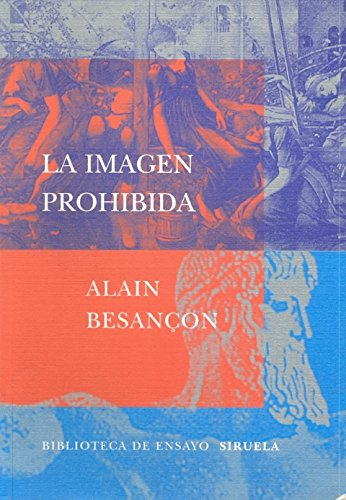 La imagen prohibida/ The Prohibited Image por Alain Besancon