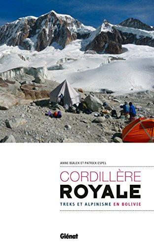 Cordillère Royale: Treks et alpinisme en Bolivie