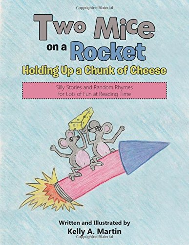 Two Mice On A Rocket Holding Up A Chunk Of Cheese Silly Stories And Random Rhymes For Lots Of Fun At Reading