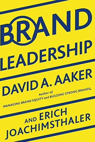 Brand Leadership: Building Assets In an Information Economy by David A. Aaker (2009-04-27)