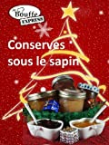 JeBouffe-Express Conserves sous le Sapin (French Edition)