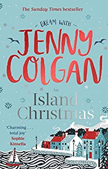 An Island Christmas: Fall in love with the ultimate festive read from bestseller Jenny Colgan (Mure Book 4) (English Edition) van [Colgan, Jenny]