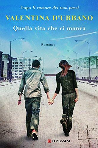 Quella vita che ci manca (Italian Edition)