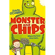 Monster and Chips (Monster and Chips, Book 1) by O'Connell, David (February 28, 2013) Paperback