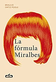 La fórmula Miralbes par Braulio Ortiz Poole