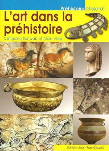 Descargar Libro L'art dans la préhistoire de Catherine Schwab