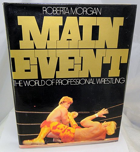 World main der beste preis amazon in savemoney main event the world of professional wrestling paperback by morgan roberta fandeluxe Images