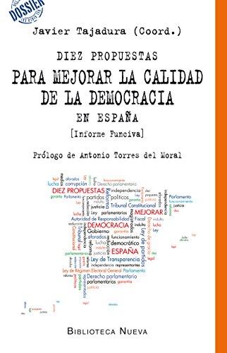 DIEZ PROPUESTAS PARA MEJORAR LA CALIDAD DE LA DEMOCRACIA EN ESPAÑA (Dossier del Siglo XXI nº 4)