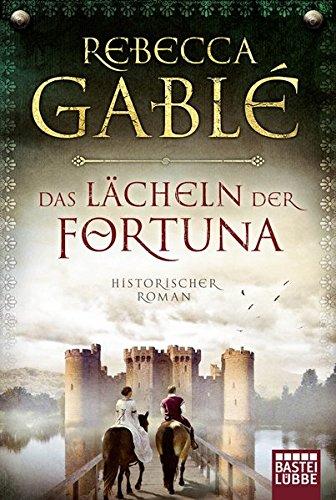 Buchseite und Rezensionen zu 'Das Lächeln der Fortuna: Historischer Roman (Waringham Saga)' von Rebecca Gablé