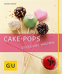 Cake-Pops (GU Just Cooking) von [Erhart, Verena]