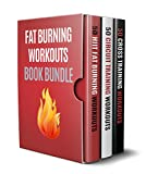 Fat Burning Workouts Book Bundle: 3 Books in 1 - 150 Fat Burning Workouts in Total Consisting of HIIT Workouts, Circuit Training Workouts and Cross Training Workouts