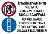 cartello alluminio cm 30x20 E' TASSATIVAMENTE VIETATO ARRAMPICARSI SUGLI SCAFFALI 01301200ALB0300X0200