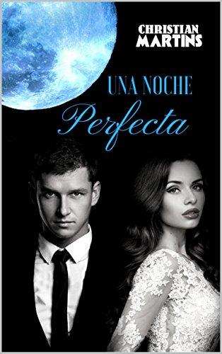 Una Noche Perfecta por Christian Martins