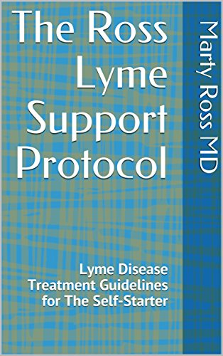 The Ross Lyme Support Protocol: Lyme Disease Treatment Guidelines for The Self-Starter (English Edition) -
